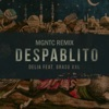 Despablito (feat. Grasu XXL) [Mgntc Remix] - Single, Delia