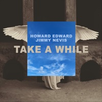 Howard Edward - Take a While (feat. Jimmy Nevis)