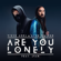 Steve Aoki & Alan Walker - Are You Lonely (feat. ISÁK)