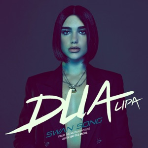 """Swan Song (From the Motion Picture """"Alita: Battle Angel"""") - Single"""