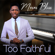 Download Too Faithful - Moses Bliss Mp3