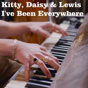 Kitty, Daisy & Lewis - I've Been Everywhere