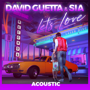 David Guetta & Sia - Let's Love (Acoustic)