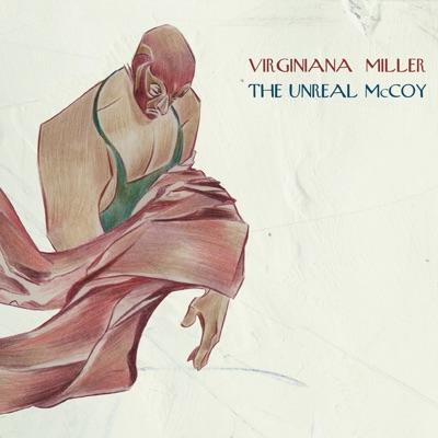 The Unreal Mccoy - Virginiana Miller