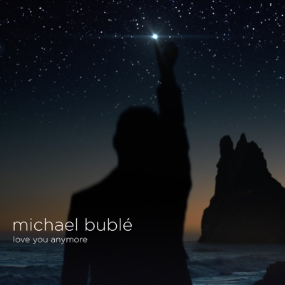 Love You Anymore (Cook Classics Remix) - Single - Michael Bublé