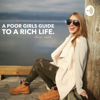 A Poor Girls Guide To A Rich Life