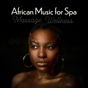 African Music Drums Collection - African Music for Spa, Massage, Wellness