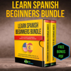 Thrive Language Audiobooks - Learn Spanish Beginners Bundle: The Ultimate Audiobook Bundle for Learning Spanish: Speak in Your Car like Crazy Language Lessons Level 1 & 2 Vocabulary ... Instruction for Travel and Conversation (Original Recording)  artwork