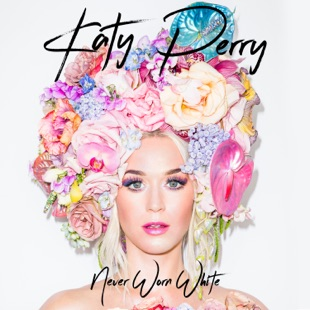 Katy Perry – Never Worn White