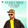 Yaara Wale Challe Single