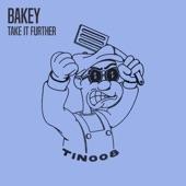 Bakey - Take it Further