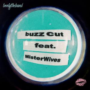 lovelytheband - buzz cut feat. MisterWives