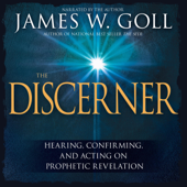 The Discerner: Hearing, Confirming, and Acting on Prophetic Revelation (Unabridged)
