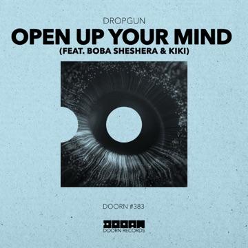 Dropgun – Open Up Your Mind (feat. Boba Sheshera & Kíki) – Single