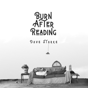 Dave Starke - Burn After Reading (Radio Edit)