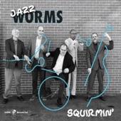 Jazz Worms - Lickety-Split