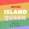 Wayno - Island Queen artwork