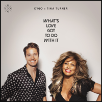 Album What's Love Got to Do with It - Kygo & Tina Turner