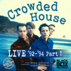 Crowded House - LIVE 92-94, Pt. 1 artwork
