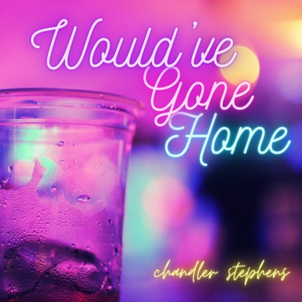 Would've Gone Home - Single