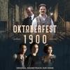 Oktoberfest 1900 (Original Soundtrack zur Serie)
