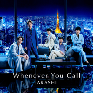 嵐 - Whenever You Call