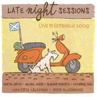 Late Night Sessions: Live in Edinburgh 2009 by Concerto Caledonia & David McGuinness on Apple Music