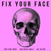 Fix Your Face - Single, Ying Yang Twins, Odd Squad Family & Akt Aktion