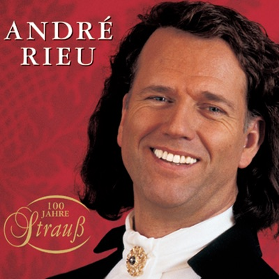 100 Jahre Strauss (100 Years of Strauss) - André Rieu