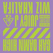 Gah Damn High (feat. Wiz Khalifa) - Juicy J & Lex Luger