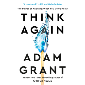 Think Again: The Power of Knowing What You Don't Know (Unabridged)