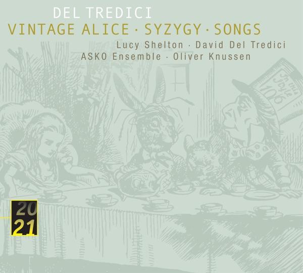 Del Tredici: Syzygy - Vintage Alice - Songs