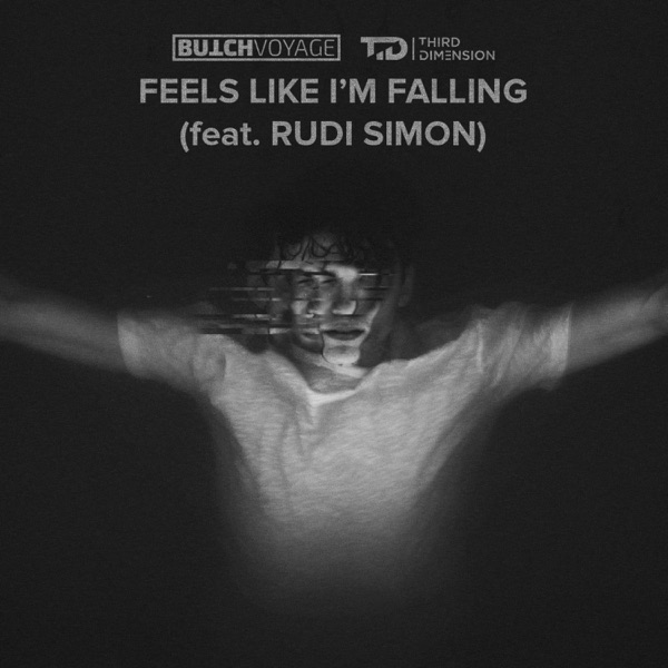 ButchVoyage, Third Dimension & Rudi Simon mit Feels Like I'm Falling