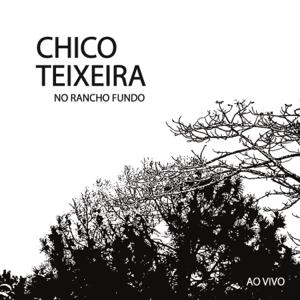 Chico Teixeira - No Rancho Fundo (Ao Vivo)