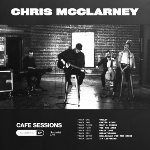 Chris McClarney & Worship Together - Cafe Sessions