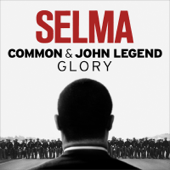 Glory From The Motion Picture Selma Common & John Legend - Common & John Legend