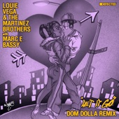 Louie Vega - Let It Go (with Marc E. Bassy) [Dom Dolla Extended Remix]