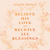 Believe His Love and Receive All Blessings