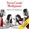 Festa di famiglia - Sveva Casati Modignani
