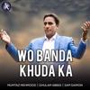 Wo Banda Khuda Ka EP