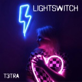 T3tra - Lightswitch