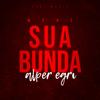 Alper Eğri - Mexe Sua Bunda (feat. Bravei) artwork