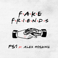 PS1 Fake Friends (feat. Alex Hosking)