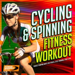 Cycling & Spinning Fitness Workout - Perfect Pumping Beats for Fitness, Cycle Training Spin and Gym