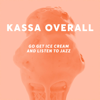 Kassa Overall - Go Get Ice Cream and Listen to Jazz  artwork