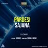 Pardesi sajana feat Sunita Single