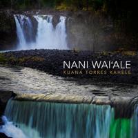 Kuana Torres Kahele - Nani Wai'ale artwork