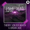 THIERRY VON DER WARTH & Jordan Jade - Same Star (Club Mix) artwork
