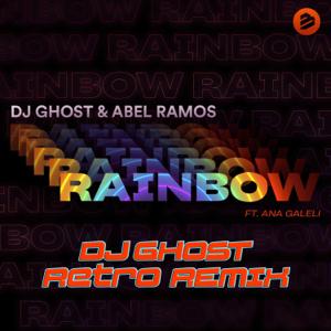DJ Ghost & Abel Ramos - Rainbow (Dj Ghost Retro Remix)