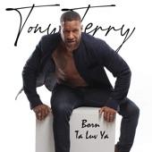 Tony Terry - Born Ta Luv Ya
